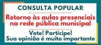 Banner - Consulta Popular - Retorno às aulas presenciais