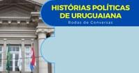 """""""Roda de Conversas: Histórias Políticas"""" acontece hoje"""